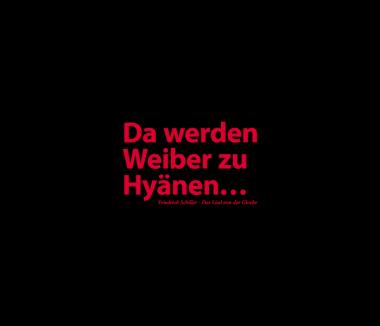 Da werden Weiber zu Hyänen...